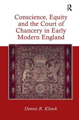 Conscience, Equity and the Court of Chancery in Early Modern England (Hardback)