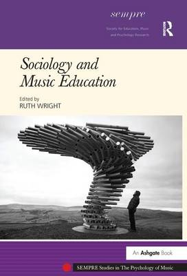 Sociology and Music Education - SEMPRE Studies in The Psychology of Music (Hardback)