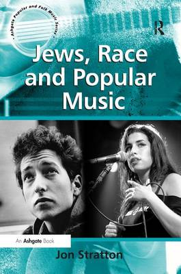 Jews, Race and Popular Music - Ashgate Popular and Folk Music Series (Hardback)