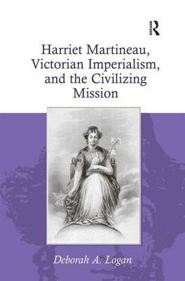 Harriet Martineau, Victorian Imperialism, and the Civilizing Mission (Hardback)