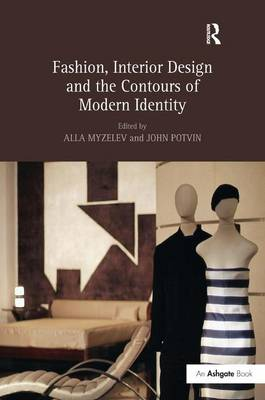 Fashion, Interior Design and the Contours of Modern Identity (Hardback)