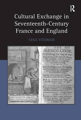 Cultural Exchange in Seventeenth-Century France and England (Hardback)
