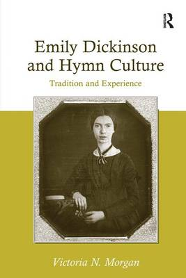 Emily Dickinson and Hymn Culture: Tradition and Experience (Hardback)