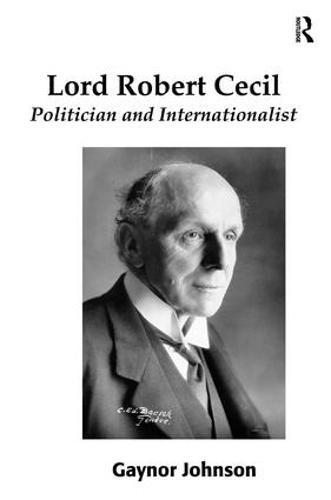 Lord Robert Cecil: Politician and Internationalist (Hardback)