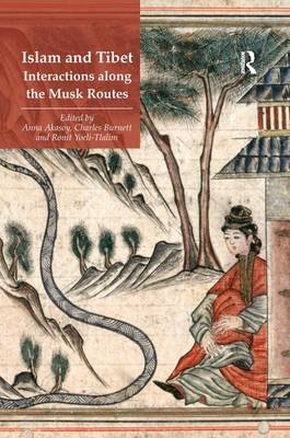 Islam and Tibet - Interactions along the Musk Routes (Hardback)