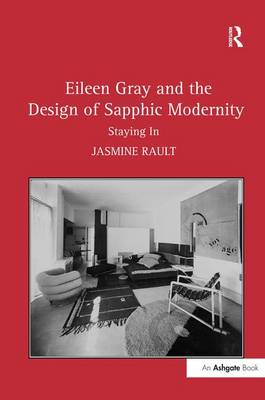 Eileen Gray and the Design of Sapphic Modernity: Staying In (Hardback)