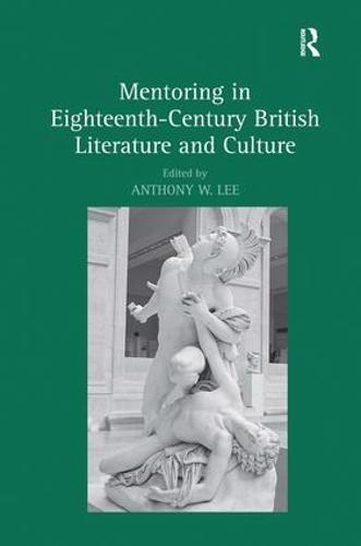 Mentoring in Eighteenth-Century British Literature and Culture (Hardback)