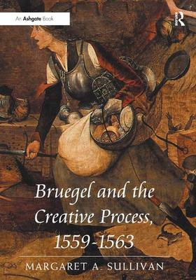 Bruegel and the Creative Process, 1559-1563 (Hardback)