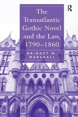 The Transatlantic Gothic Novel and the Law, 1790-1860 (Hardback)