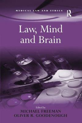 Law, Mind and Brain - Medical Law and Ethics (Hardback)