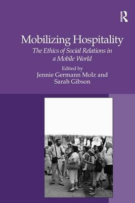 Mobilizing Hospitality: The Ethics of Social Relations in a Mobile World (Hardback)
