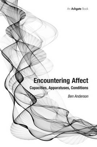 Encountering Affect: Capacities, Apparatuses, Conditions (Hardback)