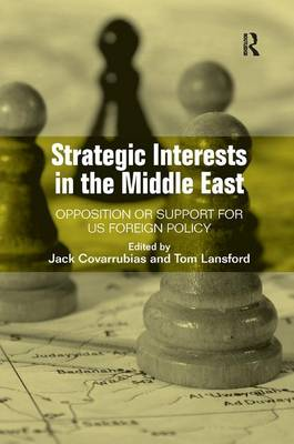 Strategic Interests in the Middle East: Opposition or Support for US Foreign Policy (Hardback)