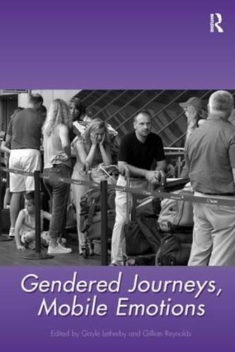 Gendered Journeys, Mobile Emotions (Hardback)