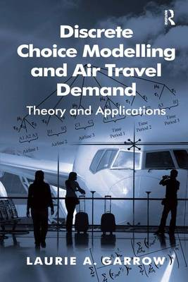 Discrete Choice Modelling and Air Travel Demand: Theory and Applications (Hardback)