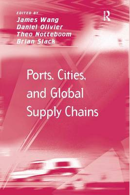 Ports, Cities, and Global Supply Chains - Transport and Mobility (Hardback)
