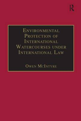 Environmental Protection of International Watercourses under International Law (Hardback)