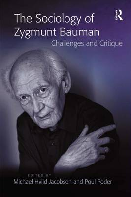 The Sociology of Zygmunt Bauman: Challenges and Critique (Hardback)