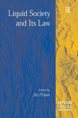 Liquid Society and Its Law - Applied Legal Philosophy (Hardback)