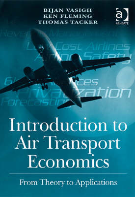 Introduction to Air Transport Economics: From Theory to Applications (Hardback)