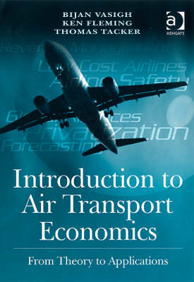 Introduction to Air Transport Economics: From Theory to Applications (Paperback)