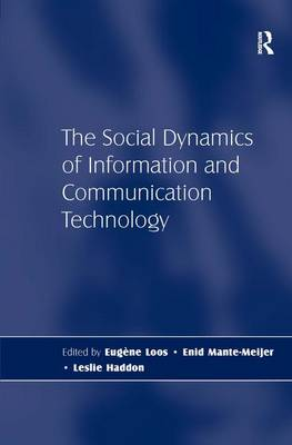 The Social Dynamics of Information and Communication Technology (Hardback)