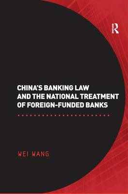 China's Banking Law and the National Treatment of Foreign-Funded Banks (Hardback)