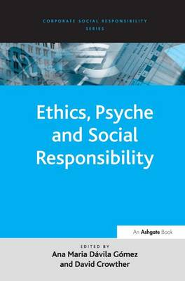 Ethics, Psyche and Social Responsibility - Corporate Social Responsibility Series (Hardback)