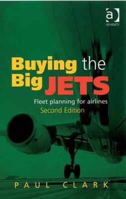 Buying the Big Jets: Fleet Planning for Airlines (Hardback)
