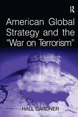 American Global Strategy and the 'War on Terrorism' (Paperback)
