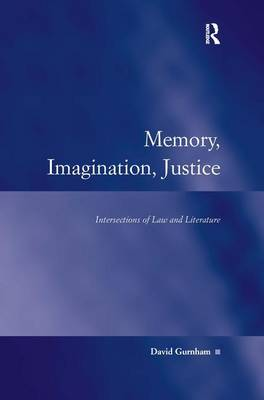 Memory, Imagination, Justice: Intersections of Law and Literature (Hardback)
