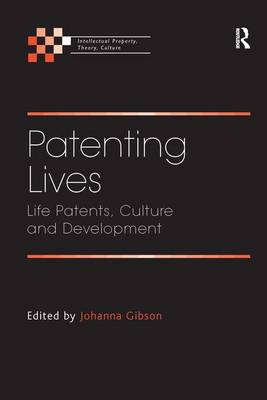Patenting Lives: Life Patents, Culture and Development (Hardback)