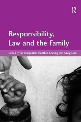 Responsibility, Law and the Family (Hardback)