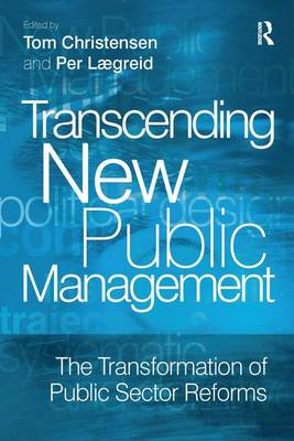 Transcending New Public Management: The Transformation of Public Sector Reforms (Paperback)