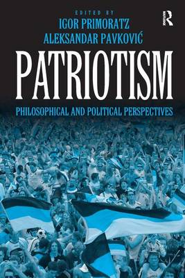 Patriotism: Philosophical and Political Perspectives (Hardback)