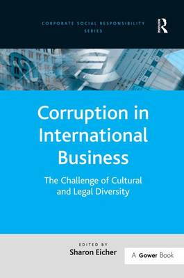 Corruption in International Business: The Challenge of Cultural and Legal Diversity - Corporate Social Responsibility (Hardback)