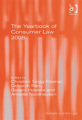 The Yearbook of Consumer Law 2008 - Markets and the Law (Hardback)