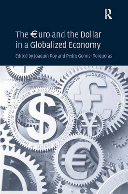The EUROuro and the Dollar in a Globalized Economy (Hardback)