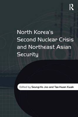 North Korea's Second Nuclear Crisis and Northeast Asian Security (Hardback)