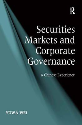 Securities Markets and Corporate Governance: A Chinese Experience (Hardback)