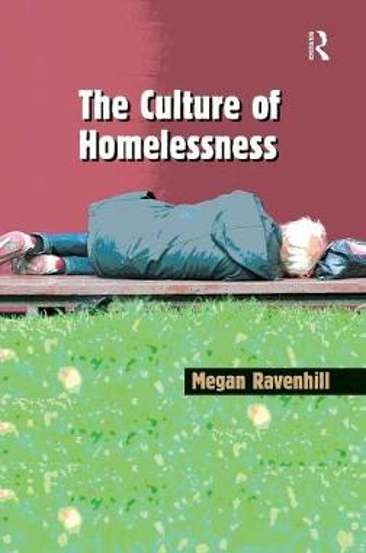 The Culture of Homelessness (Hardback)