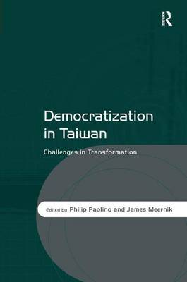 Democratization in Taiwan: Challenges in Transformation (Hardback)