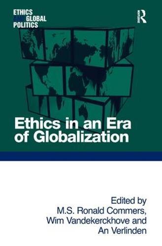 Ethics in an Era of Globalization - Ethics and Global Politics (Hardback)