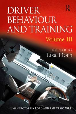 Driver Behaviour and Training: v. 3 - Human Factors in Road and Rail Transport (Hardback)