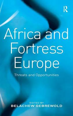 Africa and Fortress Europe: Threats and Opportunities (Hardback)