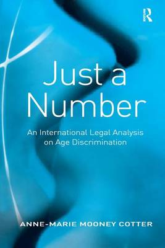 Just a Number: An International Legal Analysis on Age Discrimination (Hardback)