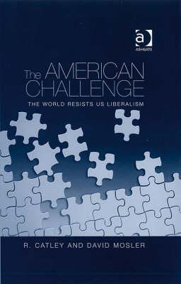 The American Challenge: The World Resists US Liberalism (Hardback)