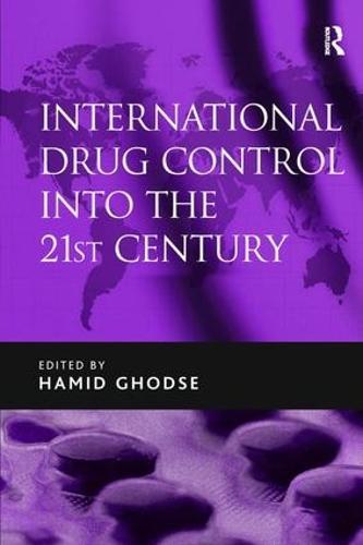 International Drug Control into the 21st Century (Hardback)