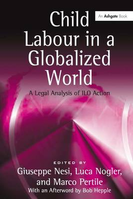 Child Labour in a Globalized World: A Legal Analysis of ILO Action (Hardback)