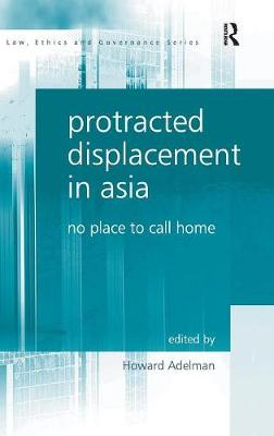 Protracted Displacement in Asia: No Place to Call Home (Hardback)